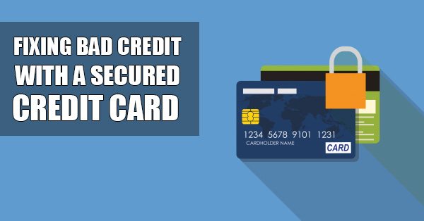 How a Secured Credit Card Can Help with Bad Credit