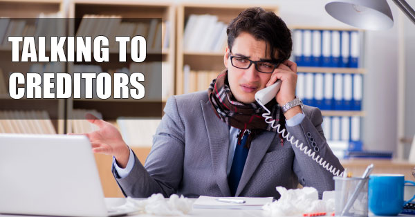 Talking To Your Creditors